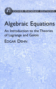 Algebraic Equations: An Introduction to the Theories of Lagrange and Galois