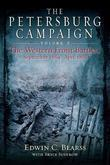 Petersburg Campaign, The: The Western Front Battles, September 1864 - April 1865, Volume 2