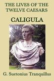 The Lives of the Twelve Caesars: Caligula