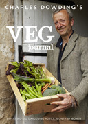 Charles Dowding - Charles Dowding's Veg Journal: Expert No-Dig Advice, Month by Month