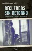 Recuerdos sin retorno. Para Manuel Vázquez Montalbán