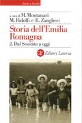 Storia dell'Emilia Romagna. 2. Dal Seicento a oggi