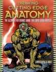 Drawing Cutting Edge Anatomy: The Ultimate Reference Guide for Comic Book Artists