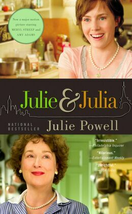 Julie and Julia: 365 Days, 524 Recipes, 1 Tiny Apartment Kitchen