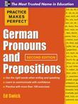 Practice Makes Perfect German Pronouns and Prepositions, Second Edition