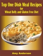 Top One Dish Meal Recipes for Wheat Belly and Gluten Free Diet