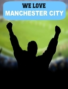 We Love Manchester City