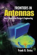 Frontiers in Antennas: Next Generation Design & Engineering