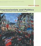 Impressionists and Politics: Art and Democracy in the Nineteenth Century