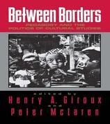 Between Borders: Pedagogy and the Politics of Cultural Studies