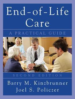 End-of-Life-Care: A Practical Guide, Second Edition: A Practical Guide, Second Edition