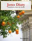 Jerez Diary: Andalucía from the Inside