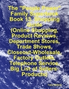 "The ""People Power"" Family Superbook: Book 13. Shopping Guide (Online Shopping, Product Reviews, Department Stores, Trade Shows, Closeout - Wholesale,"