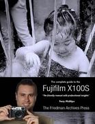 The Complete Guide to Fujifilm's X100s Camera