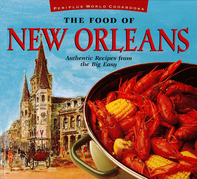 The Food of New Orleans: Authentic Recipes from the Big Easy: Authentic Recipes from the Big Easy