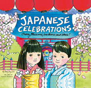 Japanese Celebrations: Cherry Blossoms, Lanterns and Stars!: Cherry Blossoms, Lanterns and Stars!