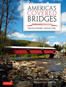 America's Covered Bridges: Practical Crossings¿Nostalgic Icons