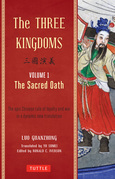 The Three Kingdoms, Volume 1: The Sacred Oath: The Epic Chinese Tale of Loyalty and War in a Dynamic New Translation