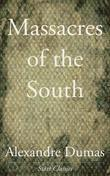 Massacres of the South: 1551 - 1815