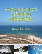 A Rod Designer's Fishing Memoirs