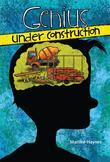 Genius Under Construction