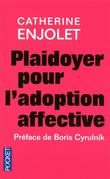 Plaidoyer pour l'adoption affective