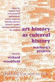 Art History as Cultural History: Warburg's Projects