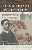 Chartered Schools: Two Hundred Years of Independent Academies in the United States 1727-1925: Two Hundred Years of Independent Academies in the United