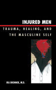 Injured Men: Trauma, Healing, and the Masculine Self