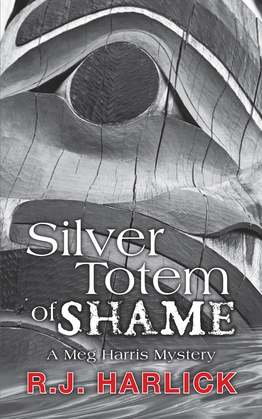 Silver Totem of Shame: A Meg Harris Mystery