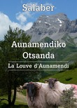 Aunamendiko Otsanda (La louve d'Aunamendi)