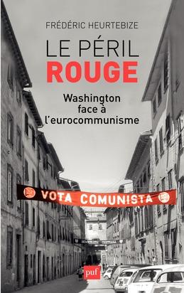 Le péril rouge. Washington face à l'eurocommunisme