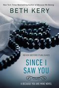 Since I Saw You: A Because You Are Mine Novel