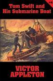 Tom Swift #4: Tom Swift and His Submarine Boat: Under the Ocean for Sunken Treasure
