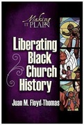 Liberating Black Church History: Making It Plain
