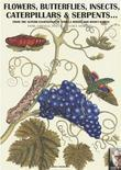 Flowers, butterflies, insects, caterpillars and serpents...