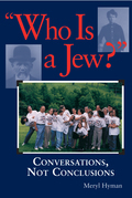 Who Is A Jew?: Conversations, Not Conclusions