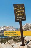 The Pacific Crest Trail: A Hiker's Companion (Second Edition)