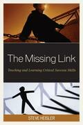 The Missing Link: Teaching and Learning Critical Success Skills