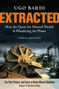 Extracted: How the Quest for Mineral Wealth Is Plundering the Planet