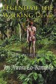 Legend of the Walking Dead: Igbo Mythologies