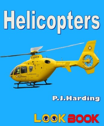 Helicopters: A LOOK BOOK Easy Reader
