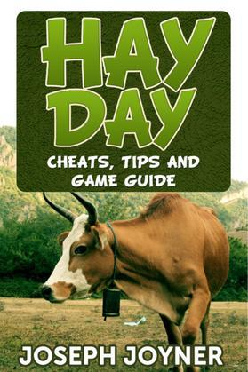 Hay Day: Cheats, Tips and Game Guide