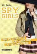 Non mi fido di te ma il rischio è il mio mestiere. Spy Girls.
