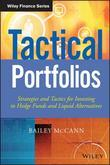 Tactical Portfolios: Strategies and Tactics for Investing in Hedge Funds and Liquid Alternatives