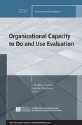 Organizational Capacity to Do and Use Evaluation: New Directions for Evaluation, Number 141