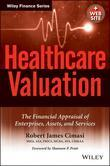 Healthcare Valuation, the Financial Appraisal of Enterprises, Assets, and Services