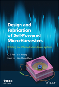 Design and Fabrication of Self-Powered Micro-Harvesters: Rotating and Vibrated Micro-Power Systems