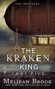 The Kraken King Part V: The Kraken King and the Iron Heart