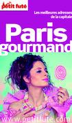 Paris gourmand 2014-2015 Petit Futé (avec photos et avis des lecteurs)